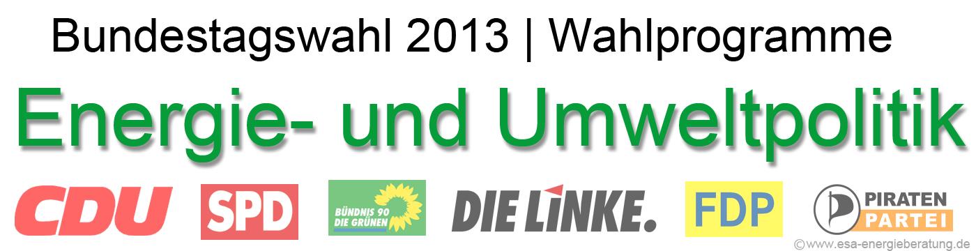 Bundestagswahlen 2013 zur Energie- und Umweltpolitik der sechs großen Parteien